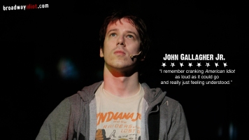 John Gallagher, Jr. is a Tony Award winning actor and now starring in Newsroom on HBO. He grew up in a musical family and remembers driving around in his family's station wagon listening to American Idiot over and over again.